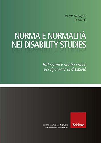 Norma e normalità nei Disability Studies. Riflessioni e analisi critica per ripensare la disabilità di Medeghini Roberto