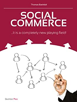 Social Commerce ...It is a completely new playing field! by [Baekdal, Thomas]