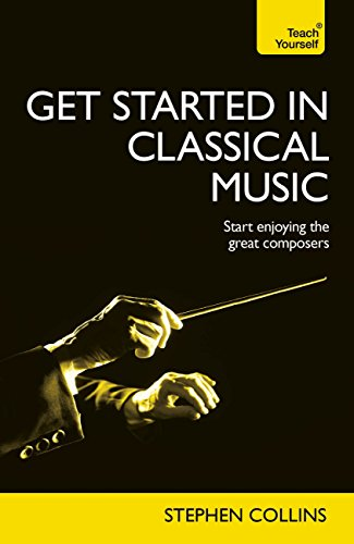 Get Started In Classical Music: Audio eBook (Teach Yourself Audio ...