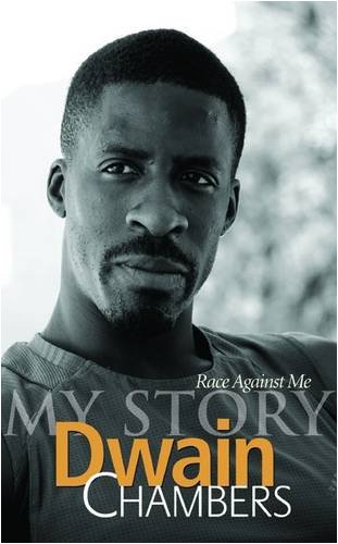 Race Against Me: My Story por Dwain Chambers
