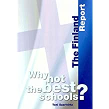 [(Why Not the Best Schools? : The Finland Report)] [By