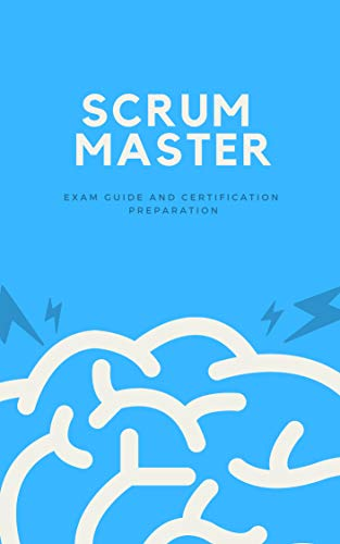 Scrum Master: Exam Guide and Certification Preparation (English Edition)