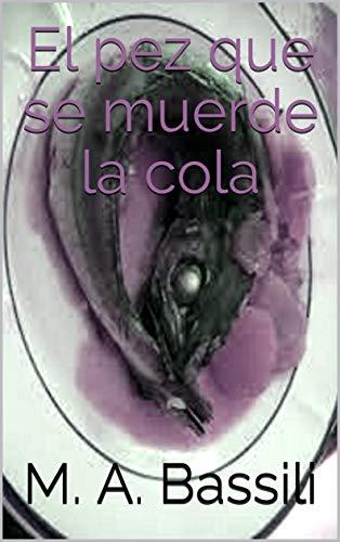 El Pez Que Se Muerde La Cola por M. A. Bassili Gratis