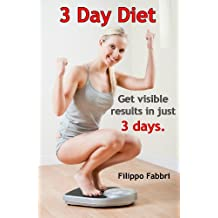 3 Day Diet. Get visible results in just 3 days. (English Edition)
