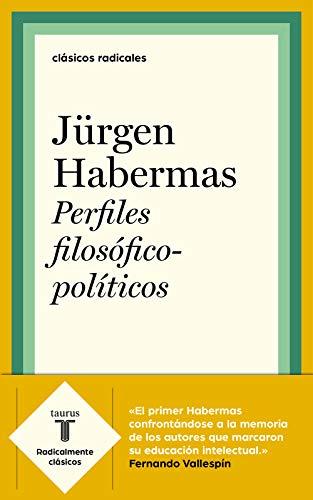 Perfiles filosófico-políticos por Jurgen Habermas