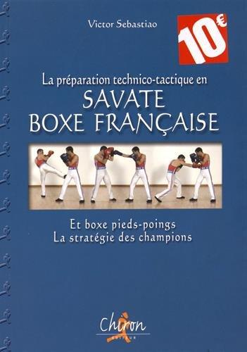 La préparation technico-tactique en savate boxe française
