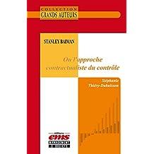 Stanley Baiman - Ou l'approche contractualiste du contrôle (Les Grands Auteurs)