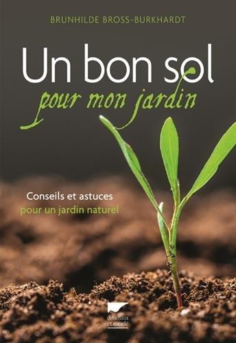 Vignette du document Un bon sol pour mon jardin : conseils et astuces pour un jardin naturel