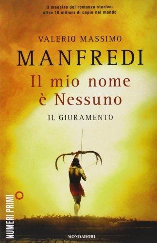 Il mio nome  Nessuno. Il giuramento (NumeriPrimi) di Manfredi, Valerio M. (2013) Tapa blanda