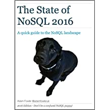 The State of NoSQL 2016: A quick guide to the NoSQL landscape (English Edition)