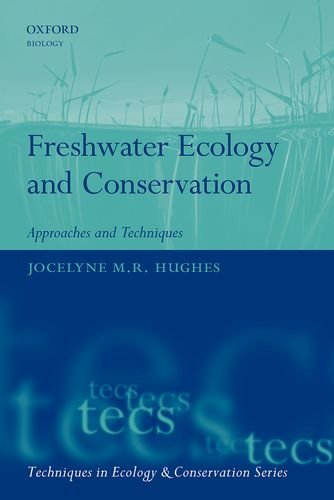 Freshwater Ecology and Conservation: Approaches and Techniques (Techniques in Ecology & Conservation)