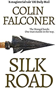Silk Road: A haunting story of adventure, romance and courage (EPIC HISTORICAL FICTION)