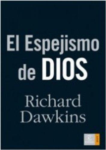 El espejismo de Dios por Richard Dawkins