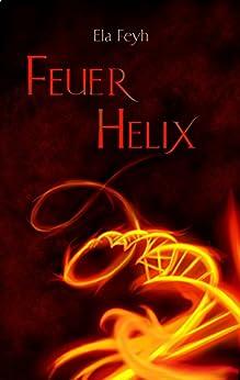 Feuerhelix (Nephylen Reihe 1)