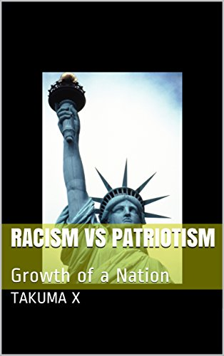 Racism vs Patriotism: Growth of a Nation (English Edition)