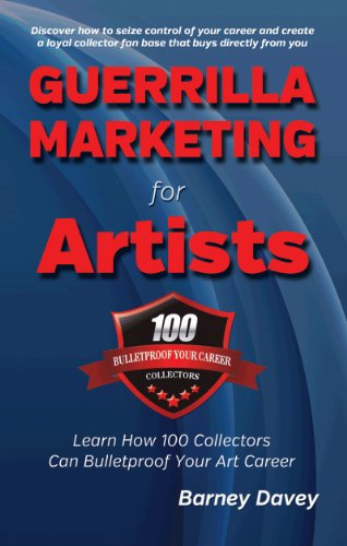 Guerrilla Marketing for Artists (English Edition)