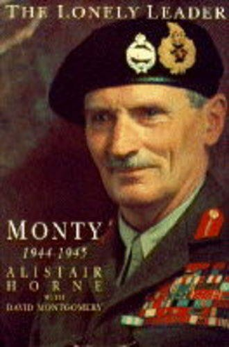 The Lonely Leader: Monty, 1944-45 Test
