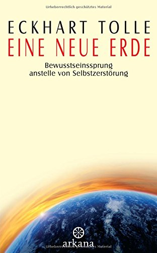 Erde Sammlung (Eine neue Erde: Bewusstseinssprung anstelle von Selbstzerstörung)