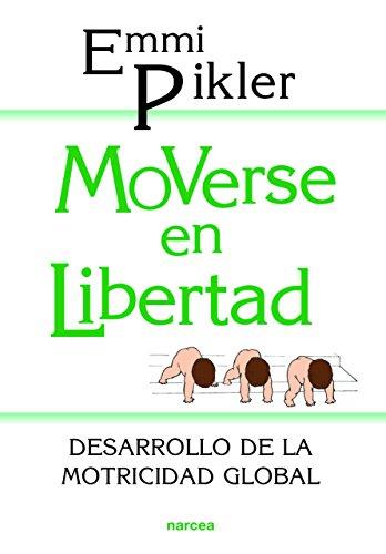Moverse en libertad: Desarrollo de la motricidad global
