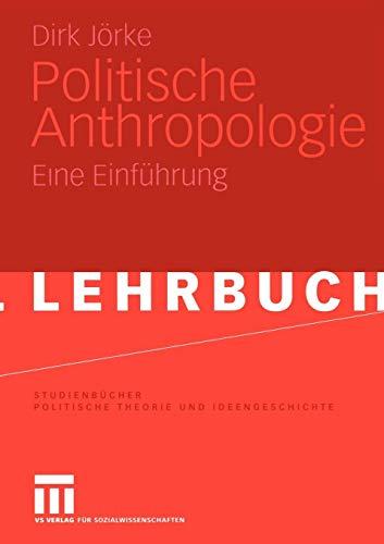 Politische Anthropologie: Eine Einführung (Studienbücher Politische Theorie und Ideengeschichte)