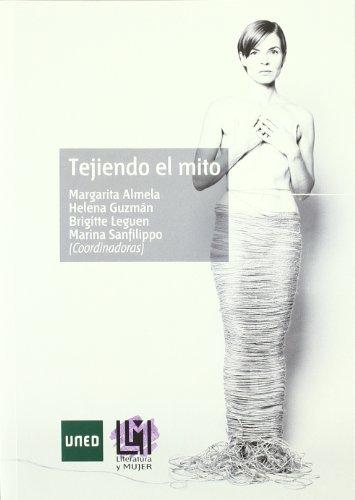 Tejiendo el Mito (Literatura y Mujer)