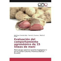 Evaluación del comportamiento agronómico de 15 líneas de maní: Maní grupo valencia (arachis hypogaea l.) en el cantón Caluma, Provincia Bolívar – Ecuador