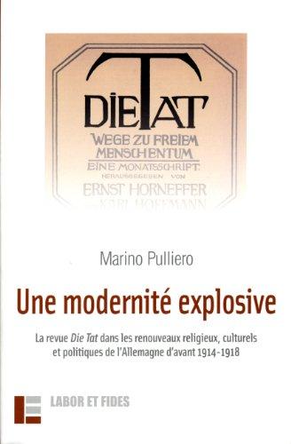 Une modernité explosive : La revue Die Tat dans les renouveaux religieux, culturels et politiques de l'Allemagne d'avant 1914-1918