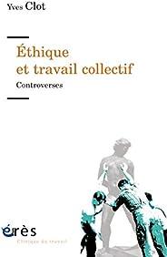 Éthique et travail collectif: Controverses (Clinique du travail)