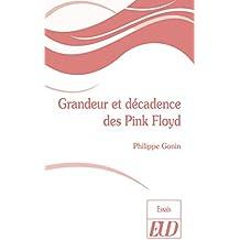 Grandeur et décadence des Pink Floyd (French Edition)