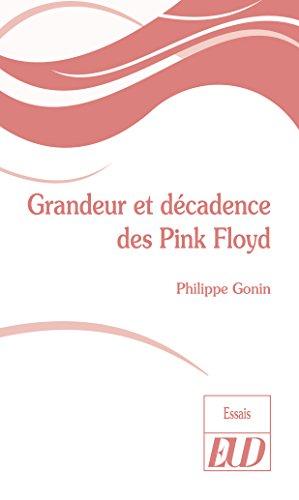 Grandeur et dcadence des Pink Floyd