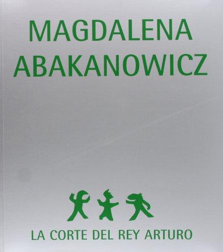 La Corte Del Rey Arturo: Magdalena Abakanowicz