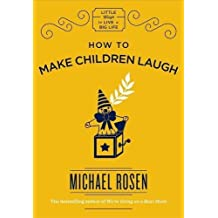 How to Make Children Laugh (Little Ways to Live a Big Life Book 1) (English Edition)
