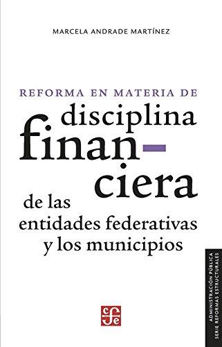 Reforma En Materia de Disciplina Financiera de Las Entidades Federativas y Los Municipios (Administración Pública)