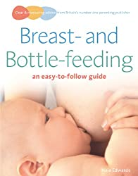 Breastfeeding and Bottle-feeding: an easy-to-follow guide (Easy-To-Follow Guides)