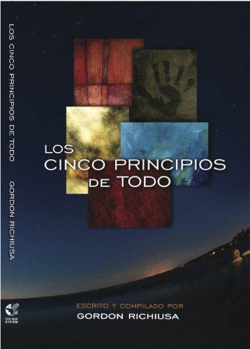 Los Cinco Principios de Todo por Gordon Richiusa