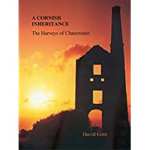 A CORNISH INHERITANCE: The Harveys of Chacewater