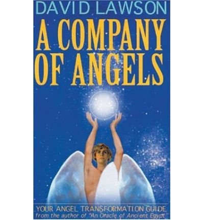 [(A Company of Angels: Your Angel Transformation Guide)] [Author: David Lawson] published on (November, 1999)