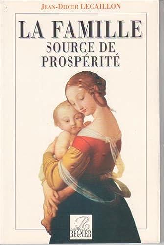 En ligne téléchargement gratuit La Famille source de la prospérité pdf