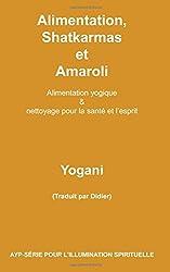 Alimentation, Shatkarmas et Amaroli - Alimentation yogique & nettoyage pour la santé et l'esprit