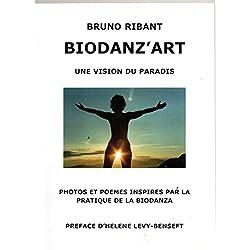 Biodanz'art : Une vision du paradis - Photos et poèmes inspirés par la pratique de la Biodanza