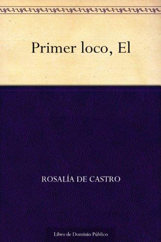 Primer loco, El por Rosalía de Castro
