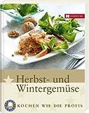 Herbst- und Wintergemüse: Kochen wie die Profis