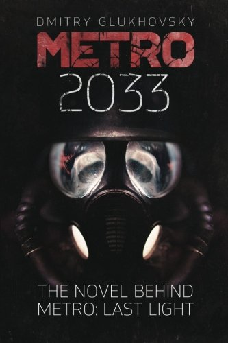 Metro 2033: First U.S. English edition: Volume 1 (METRO by Dmitry Glukhovsky)