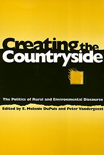 [(Creating the Countryside : The Politics of Rural and Environmental Discourse)] [Edited by Melanie E. Dupuis ] published on (January, 1996)