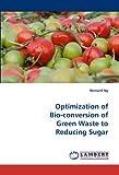 Optimization of Bio-conversion of Green Waste to Reducing Sugar