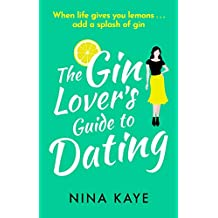 The Gin Lover's Guide to Dating: The perfect sparkling romantic comedy to fall in love with this summer! (English Edition)