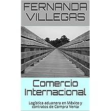 Comercio Internacional: Logística aduanera en México y contratos de Compra Venta