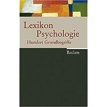 Lexikon Psychologie: 100 Grundbegriffe