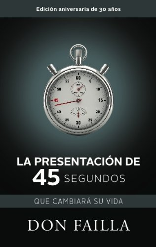 The 45 Second PRESENTATION That Will Change YOUR LIFE (SPANISH) (Spanish Edition)