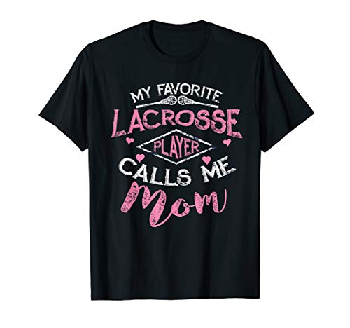 Lacrosse Mom-t-shirt (Favorite Lacrosse Player Call Me Mom T Shirt Mother's Day)